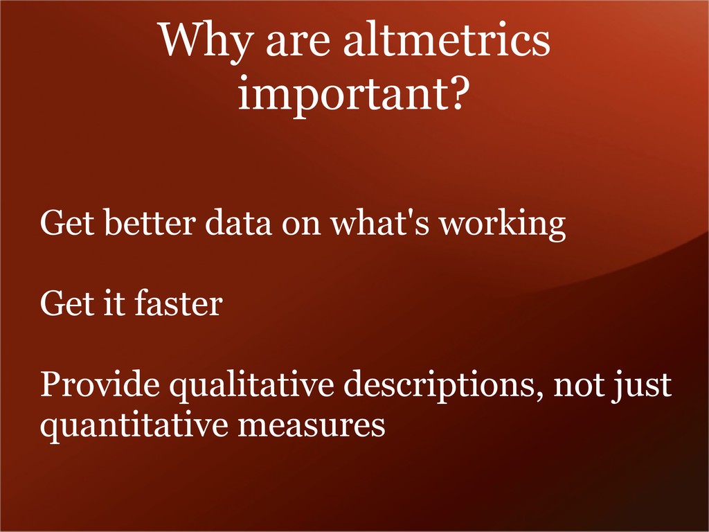 Why are altmetrics important? Get better data o...