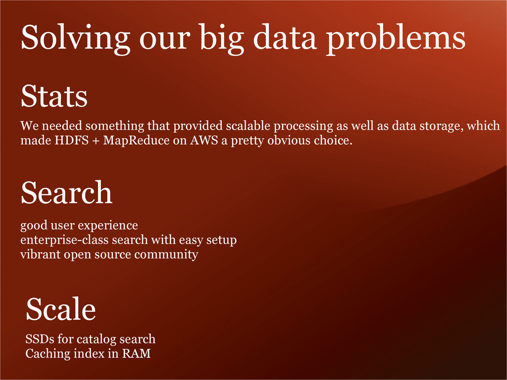 Solving our big data problems We needed somethi...