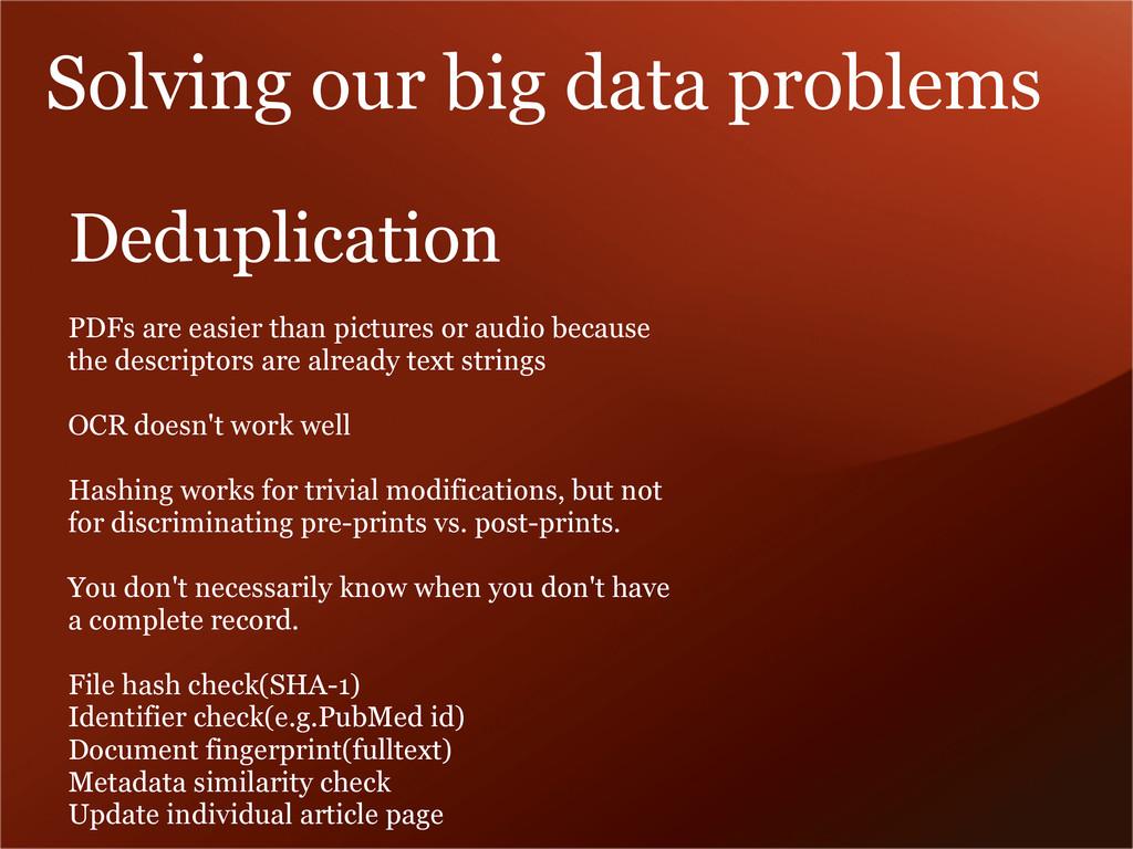 Solving our big data problems Deduplication PDF...