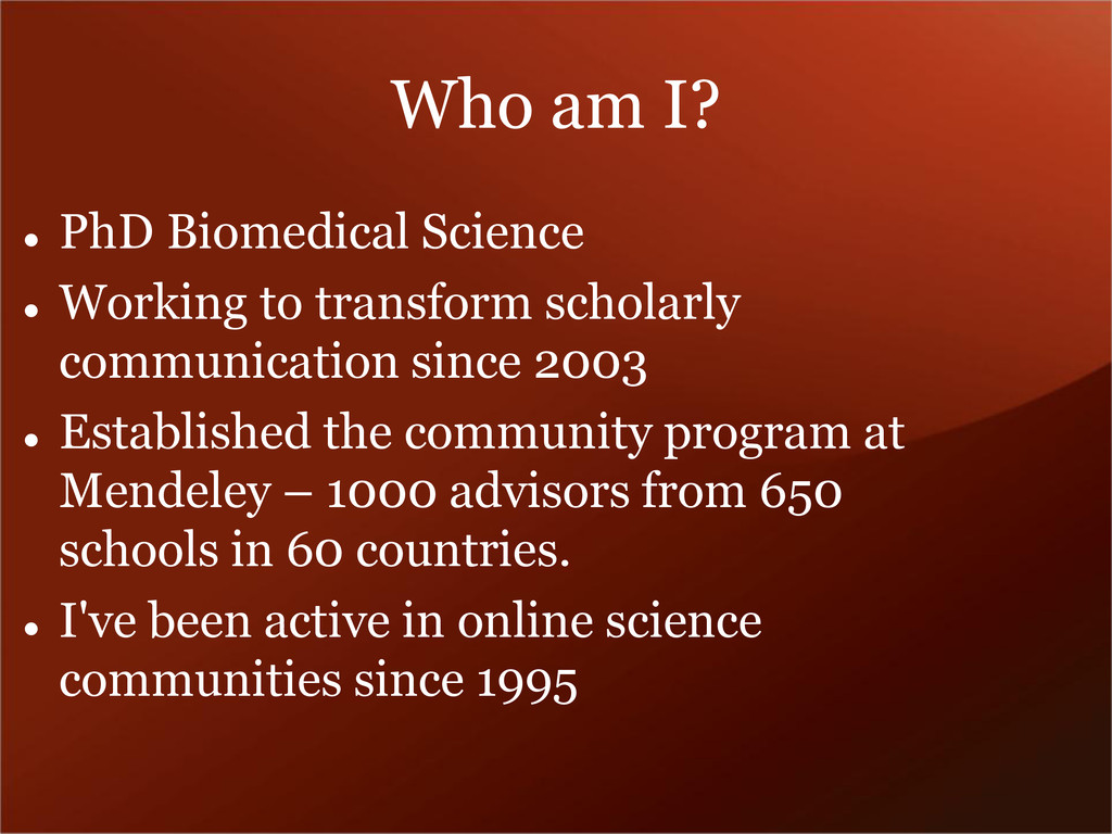 Who am I?  PhD Biomedical Science  Working to...