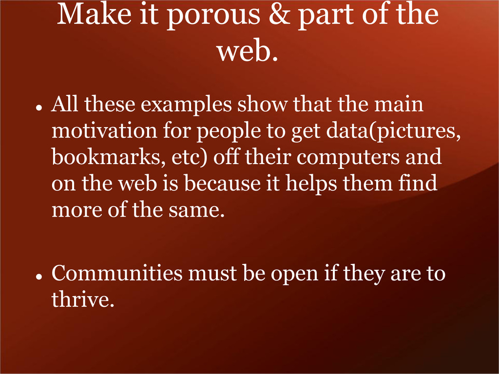 Make it porous & part of the web.  All these e...