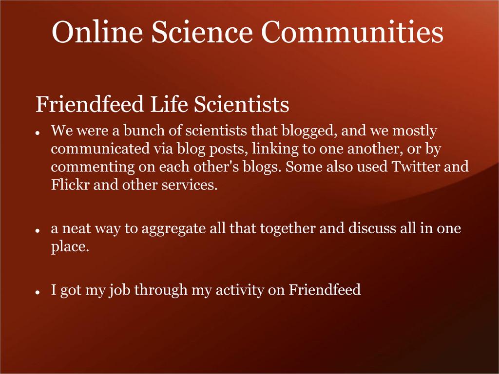 Online Science Communities Friendfeed Life Scie...