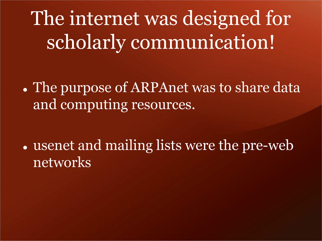 The internet was designed for scholarly communi...