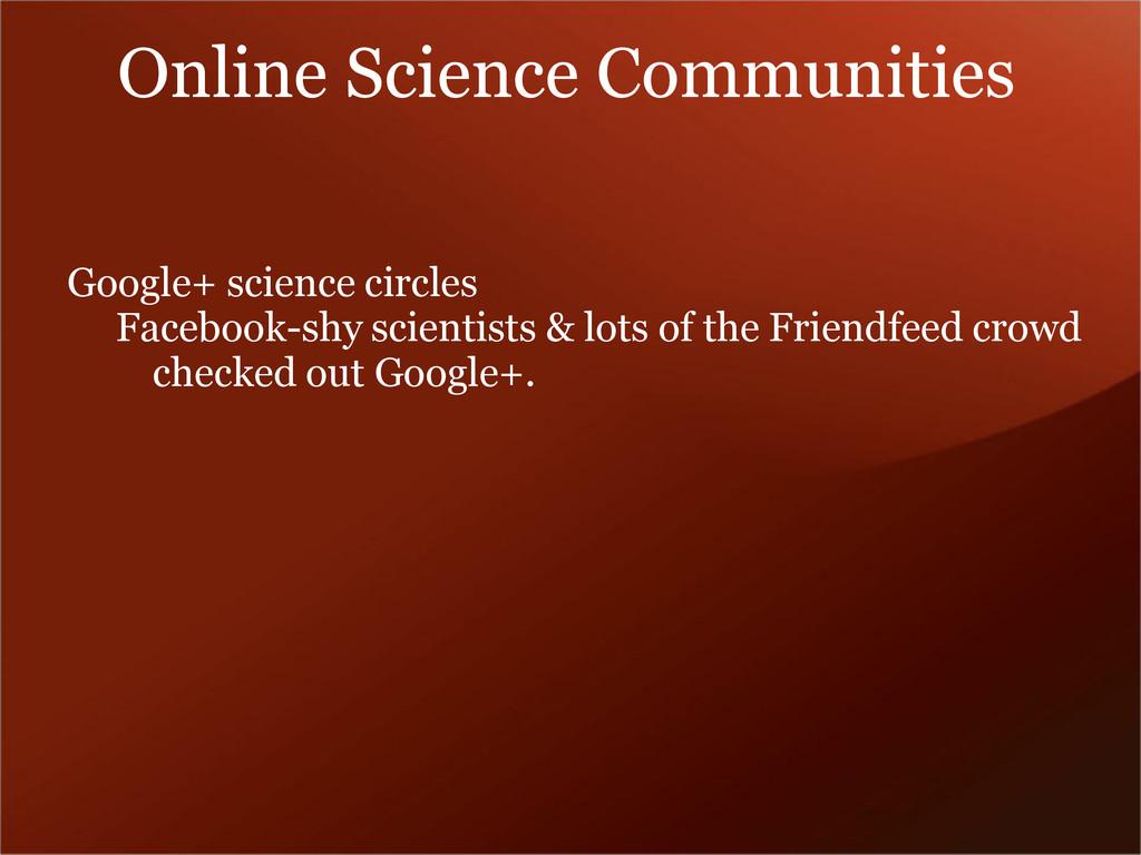 Google+ science circles Facebook-shy scientists...
