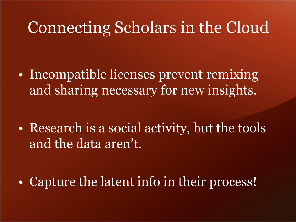 Connecting Scholars in the Cloud • Incompatible...