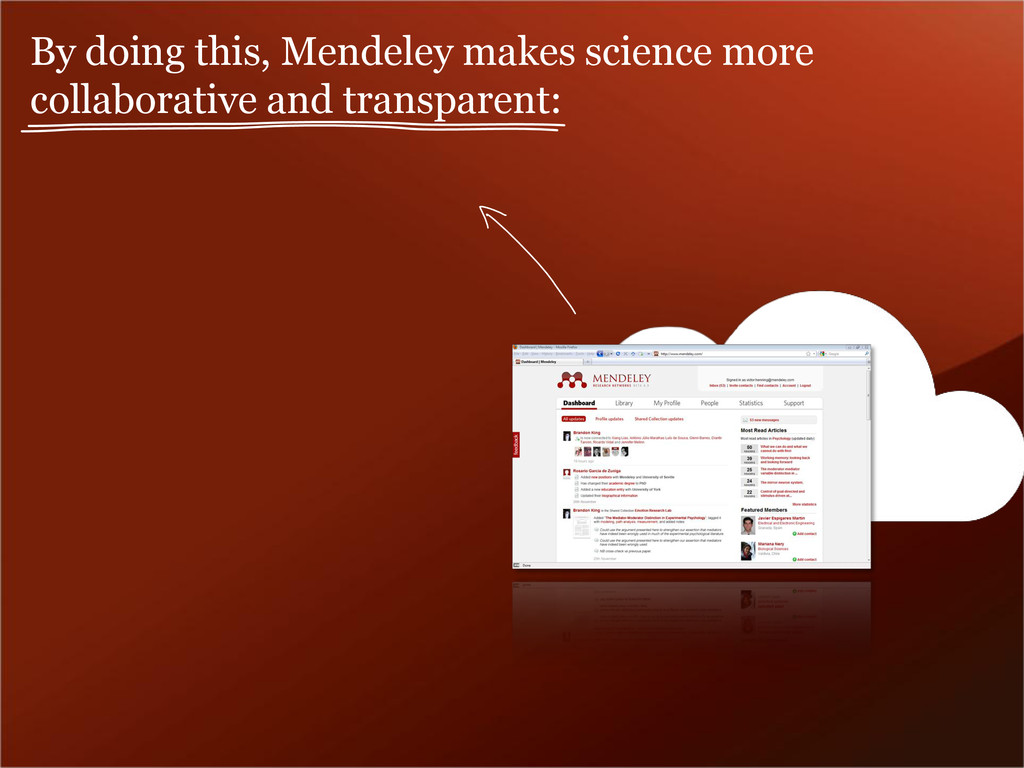 By doing this, Mendeley makes science more coll...