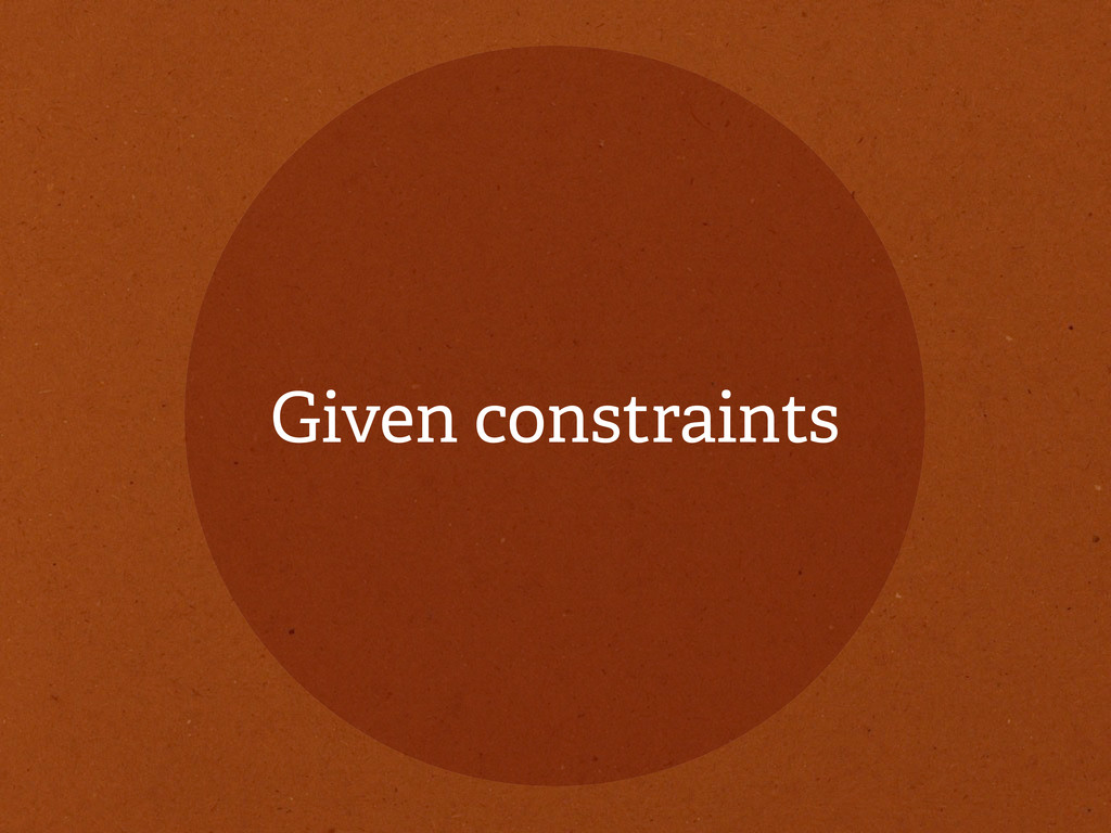 Given constraints
