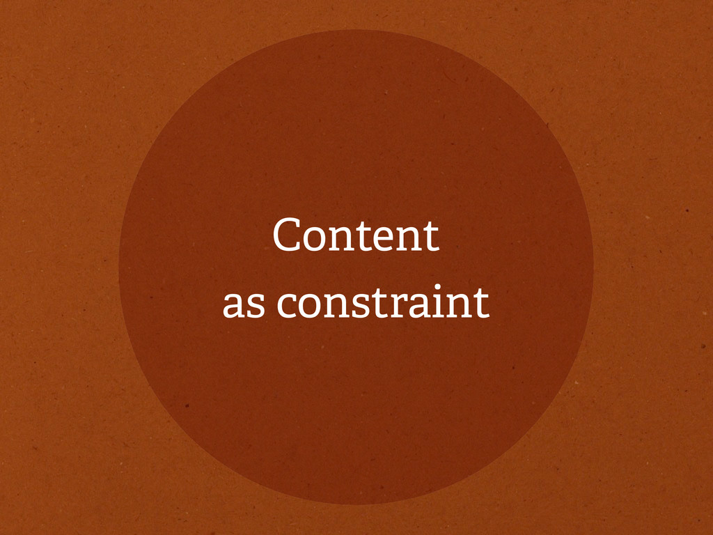 Content as constraint