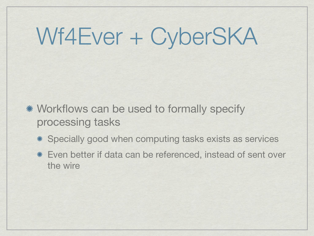 Wf4Ever + CyberSKA Workflows can be used to form...