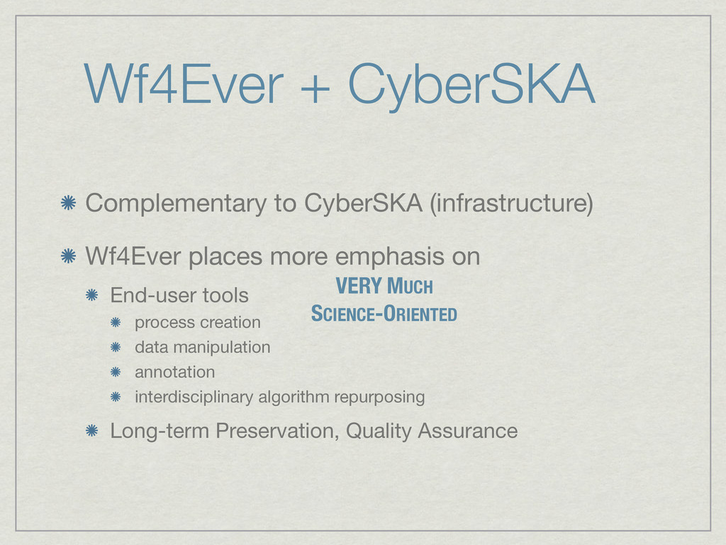 Wf4Ever + CyberSKA Complementary to CyberSKA (i...