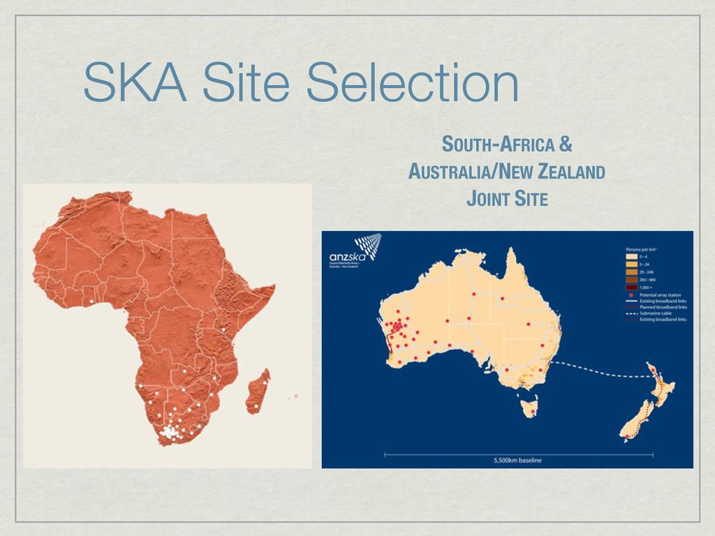 SKA Site Selection SOUTH-AFRICA & AUSTRALIA/NEW...