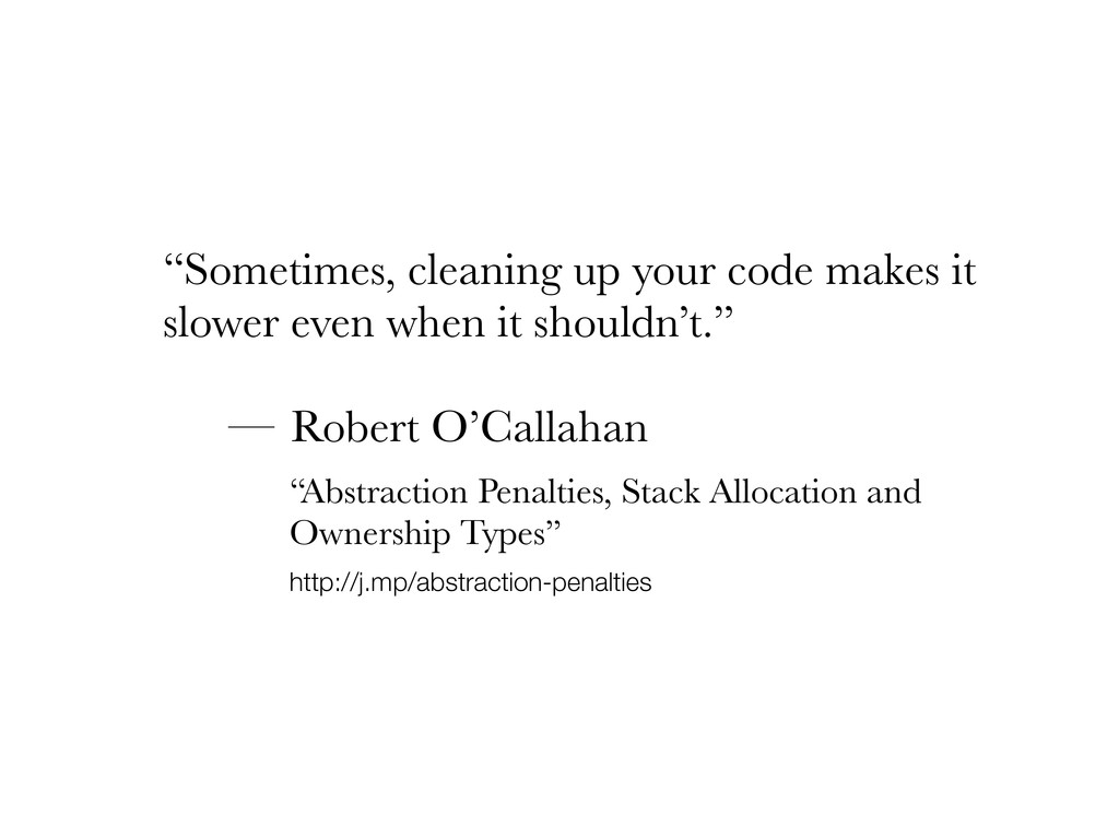 """Sometimes, cleaning up your code makes it slow..."