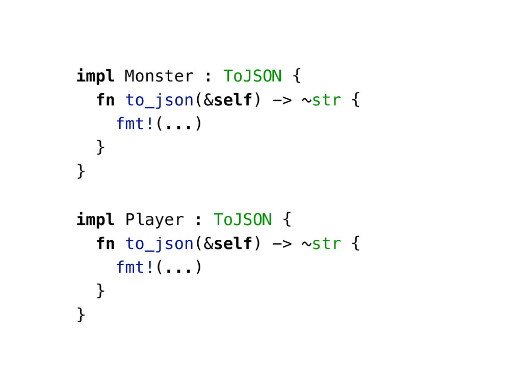 impl Monster : ToJSON { fn to_json(&self) -> ~s...