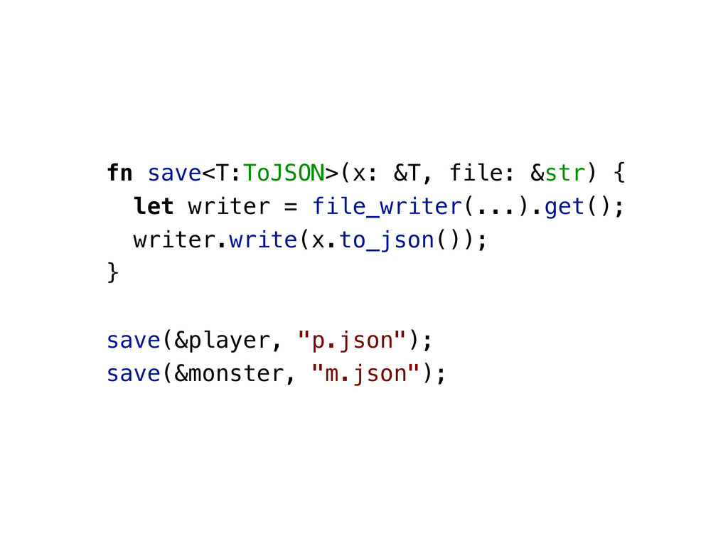 fn save<T:ToJSON>(x: &T, file: &str) { let writ...