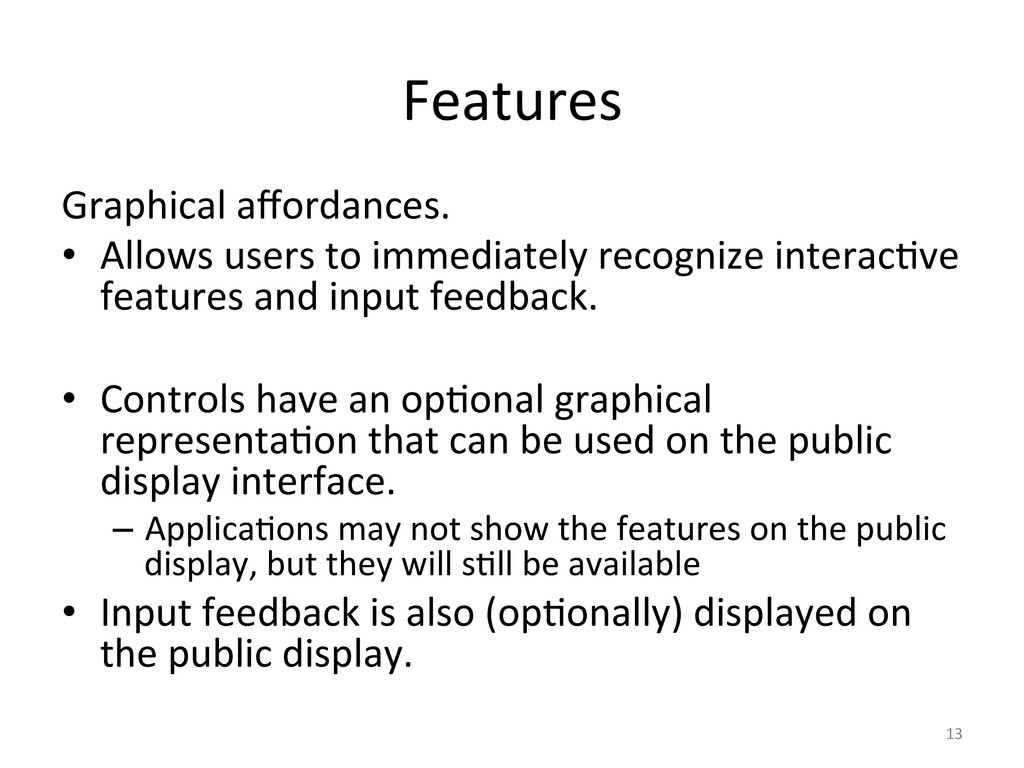Features  Graphical affordances.   •...