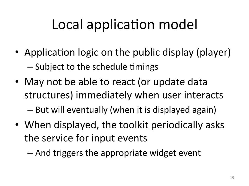 Local applica6on model  • Applica6on...