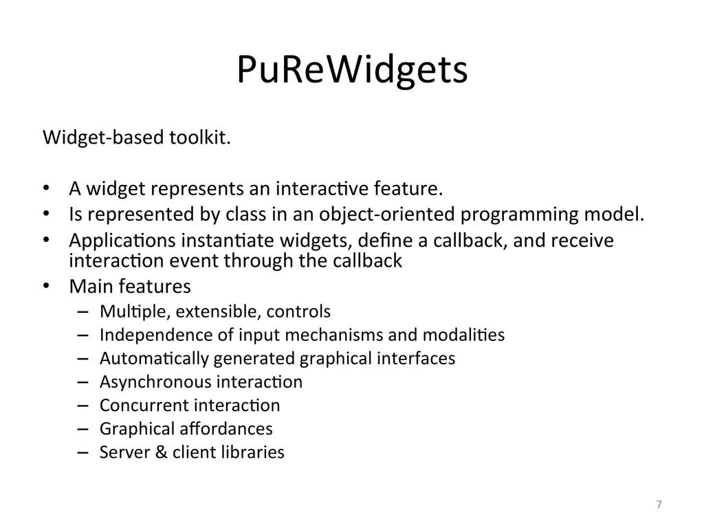 PuReWidgets  Widget-‐based toolkit. ...