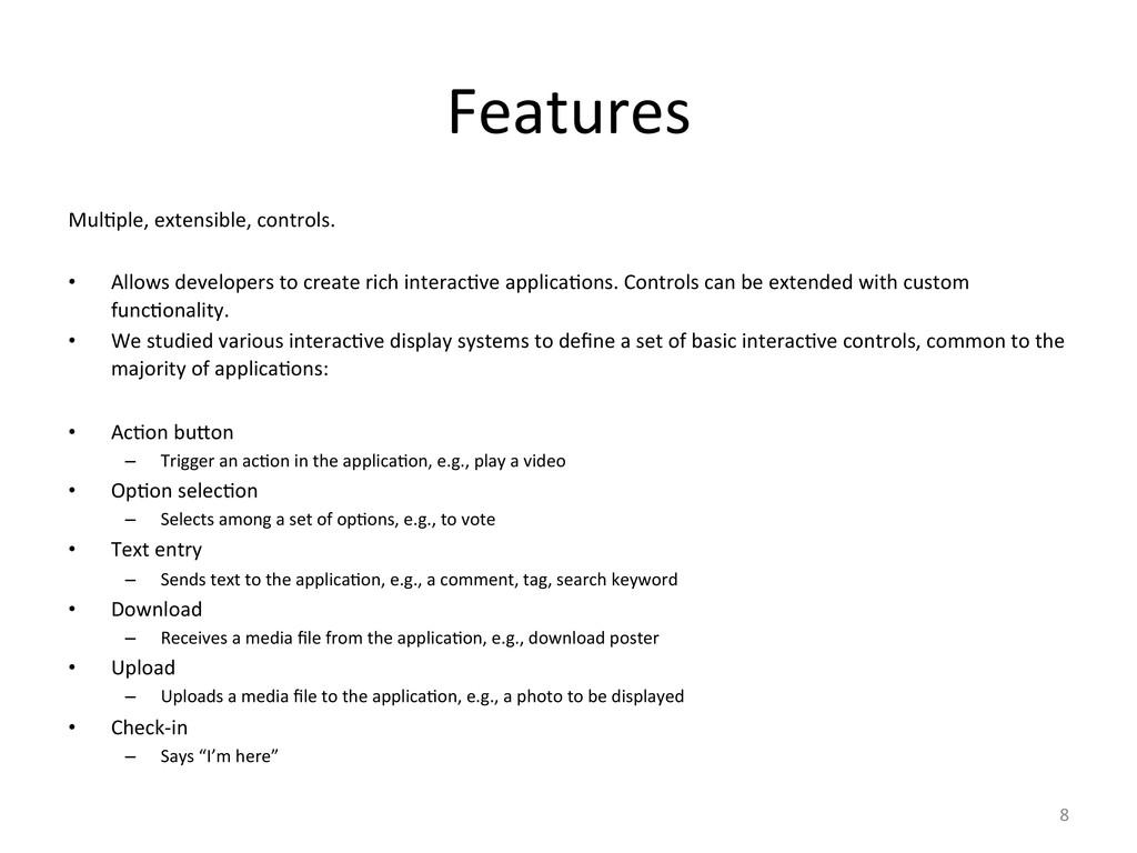 Features  Mul6ple, extensible, control...