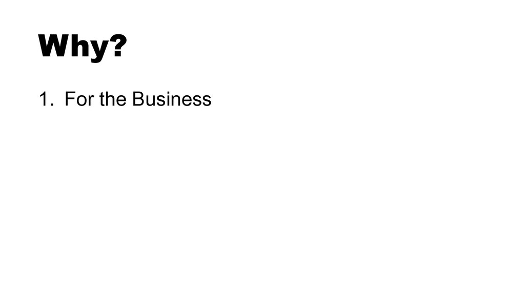 1. For the Business Why?