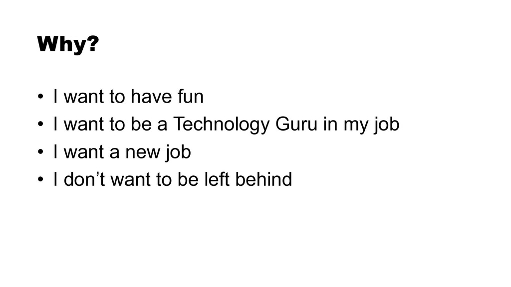 • I want to have fun   • I want to be a Technol...