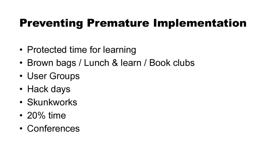• Protected time for learning   • Brown bags / ...