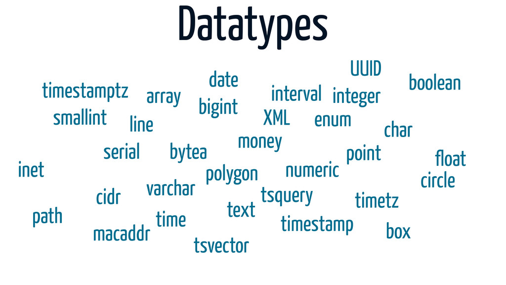 Datatypes smallint bigint integer numeric float...