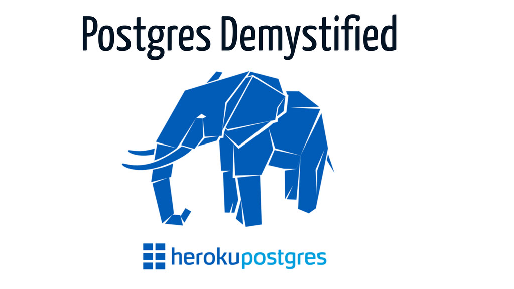 Postgres Demystified