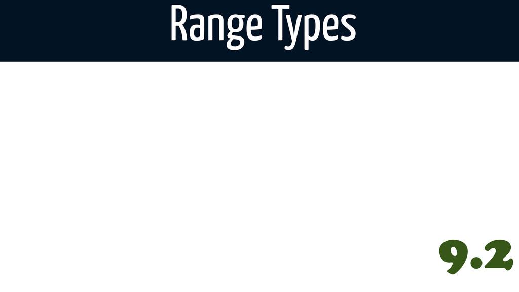 Range Types 9.2