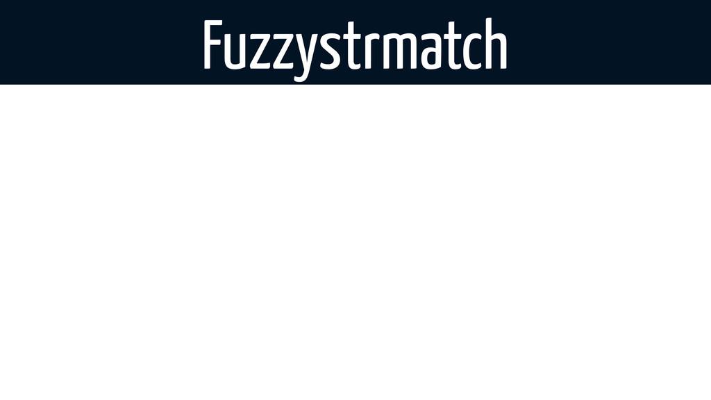 Fuzzystrmatch