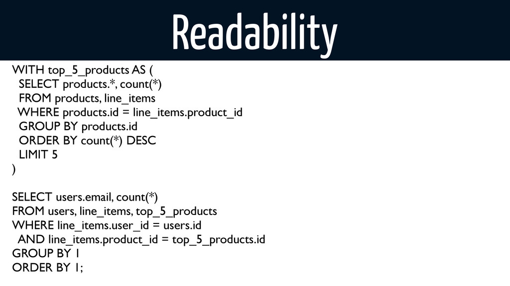Readability WITH top_5_products AS ( SELECT pro...