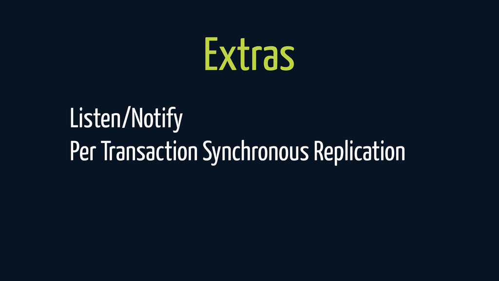 Extras Listen/Notify Per Transaction Synchronou...