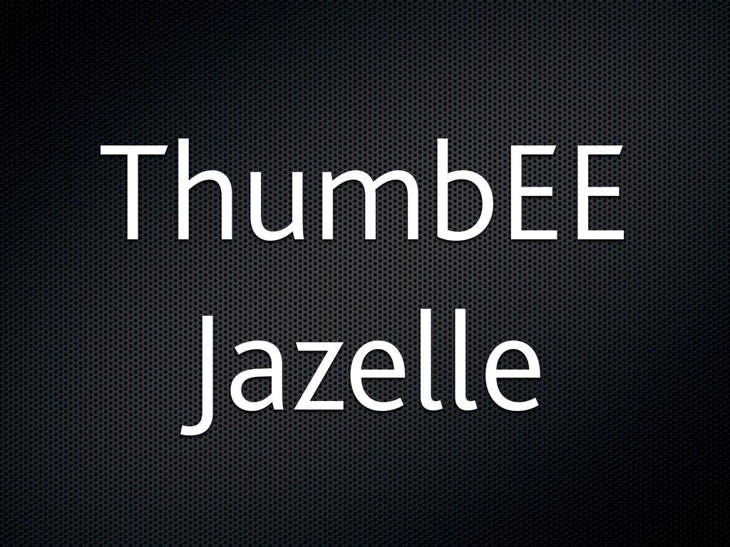 ThumbEE Jazelle