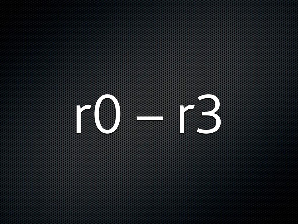 r0 – r3