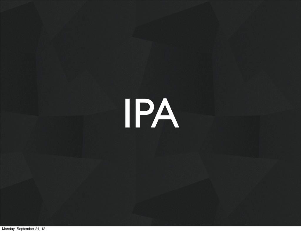 IPA Monday, September 24, 12
