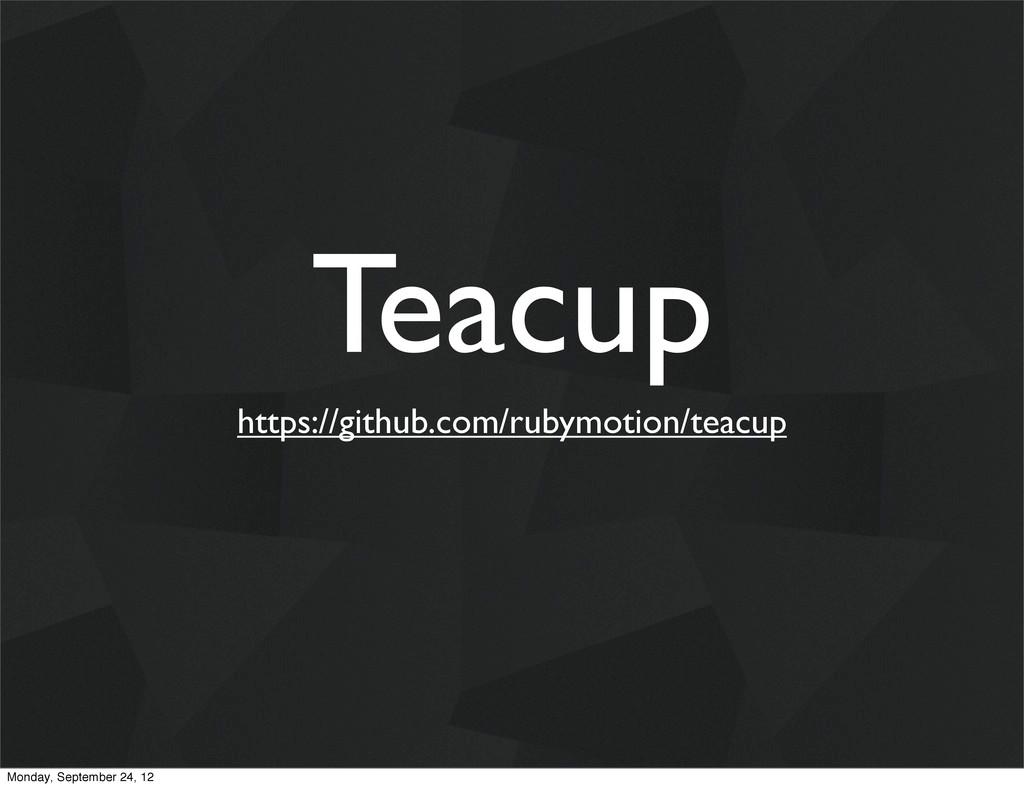 Teacup https://github.com/rubymotion/teacup Mon...