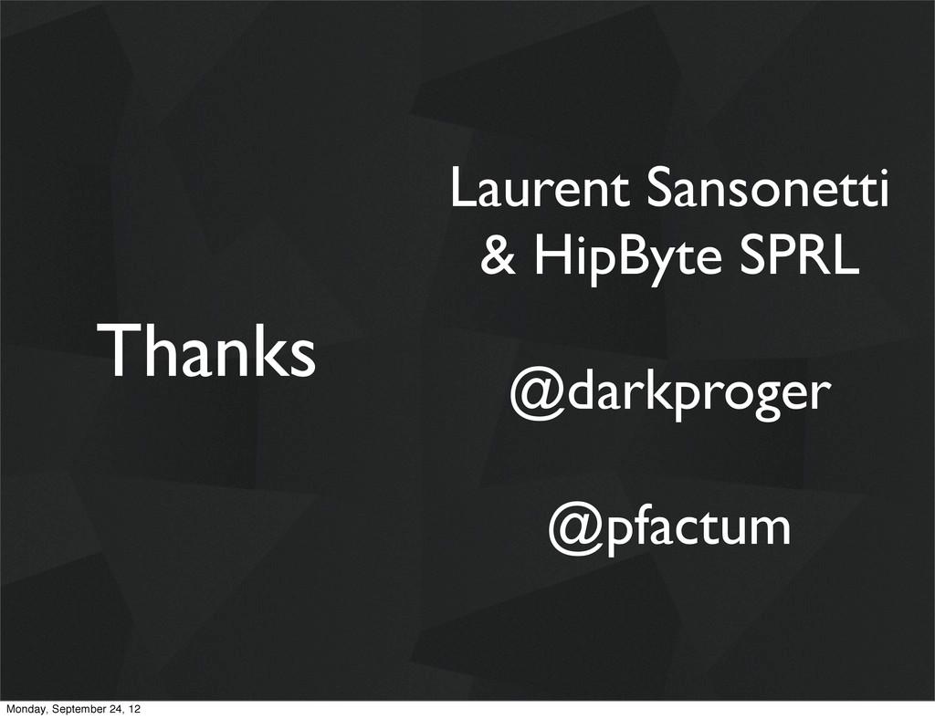 Thanks Laurent Sansonetti & HipByte SPRL @darkp...