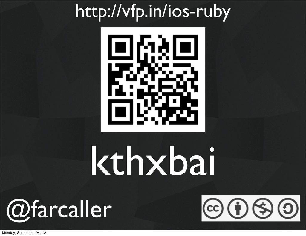 kthxbai @farcaller http://vfp.in/ios-ruby Monda...
