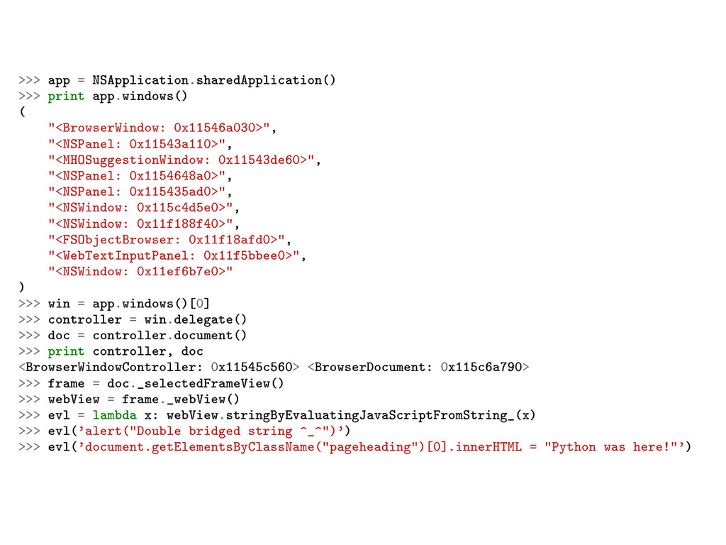 >>> app = NSApplication.sharedApplication() >>>...