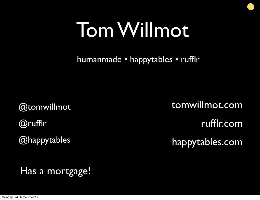 Tom Willmot humanmade • happytables • rufflr tom...
