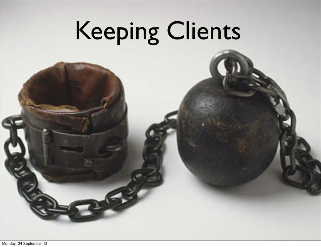 Keeping Clients Monday, 24 September 12