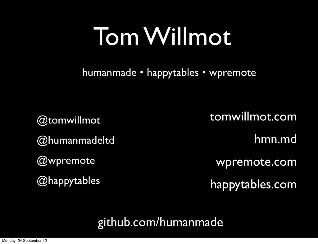 Tom Willmot humanmade • happytables • wpremote ...