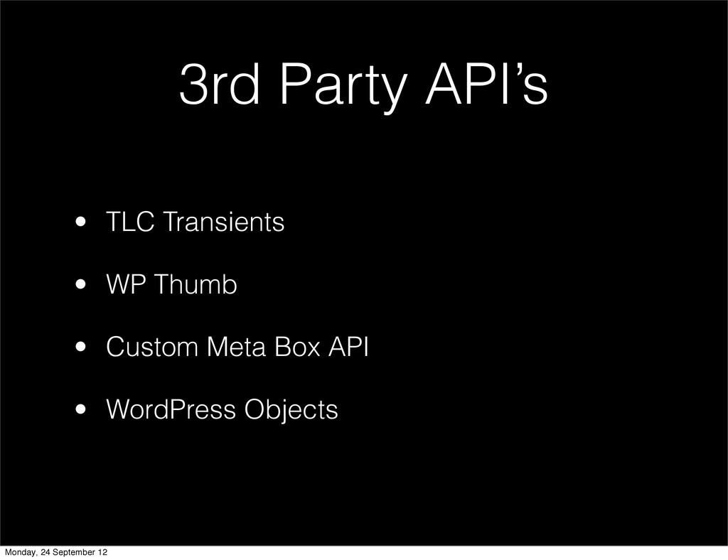 3rd Party API's • TLC Transients • WP Thumb • C...