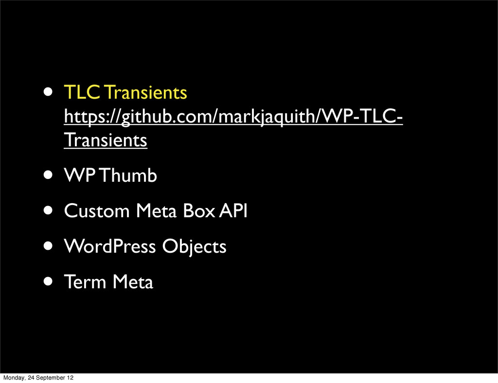 • TLC Transients https://github.com/markjaquith...