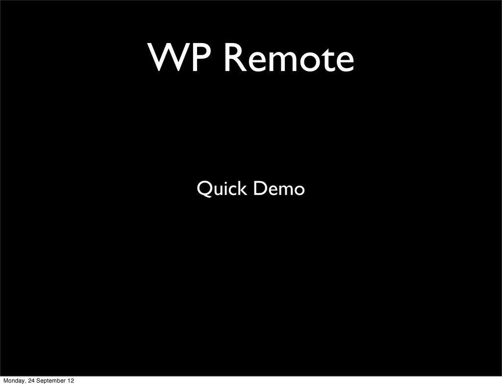 WP Remote Quick Demo Monday, 24 September 12