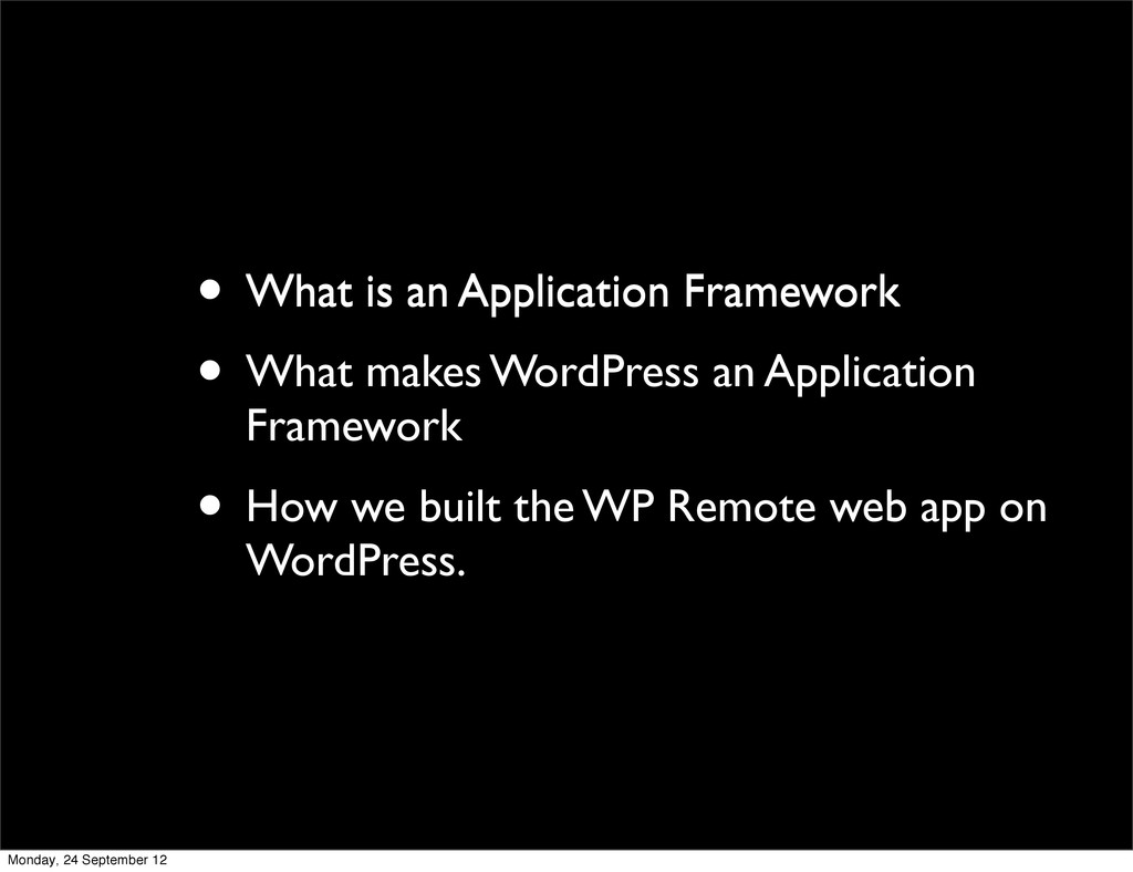 • What is an Application Framework • What makes...