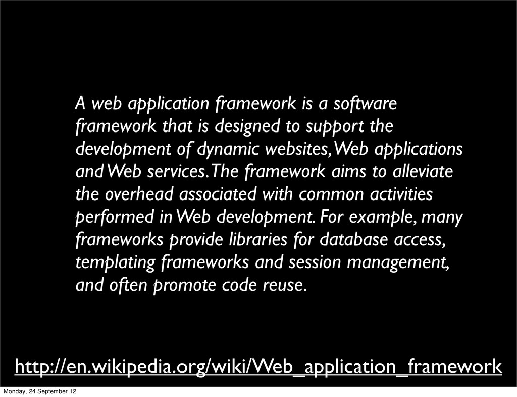 A web application framework is a software frame...