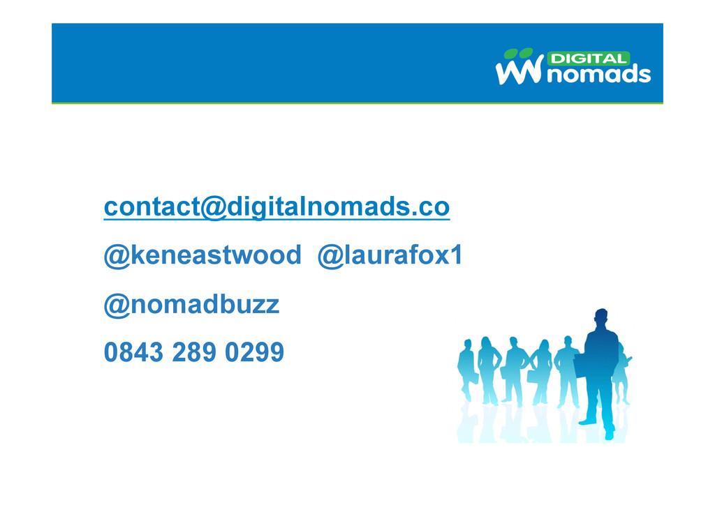 contact@digitalnomads.co @keneastwood @laurafox...