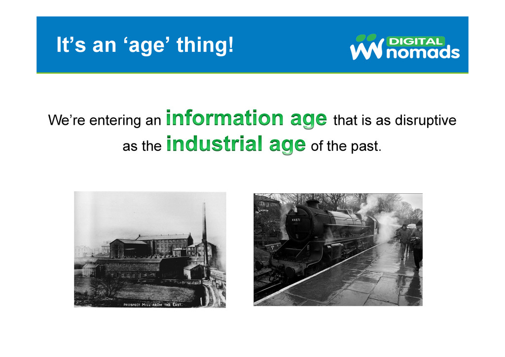It's an 'age' thing! We're entering an that is ...