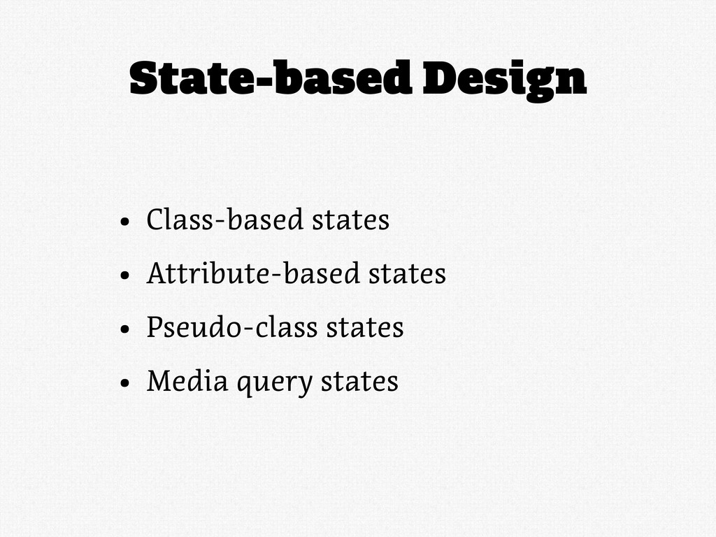 State-based Design • Class-based states • Attri...