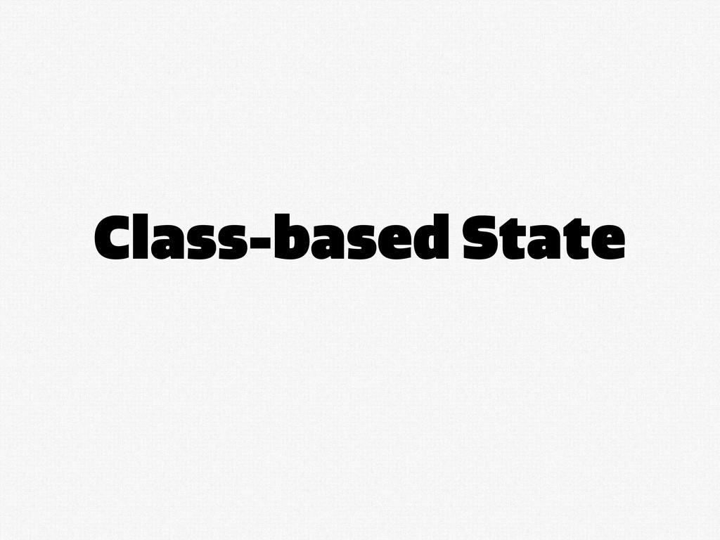 Class-based State